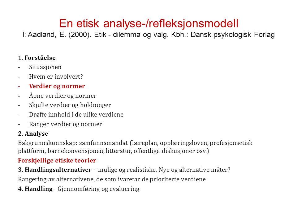 En etisk analyse-/refleksjonsmodell l: Aadland, E.