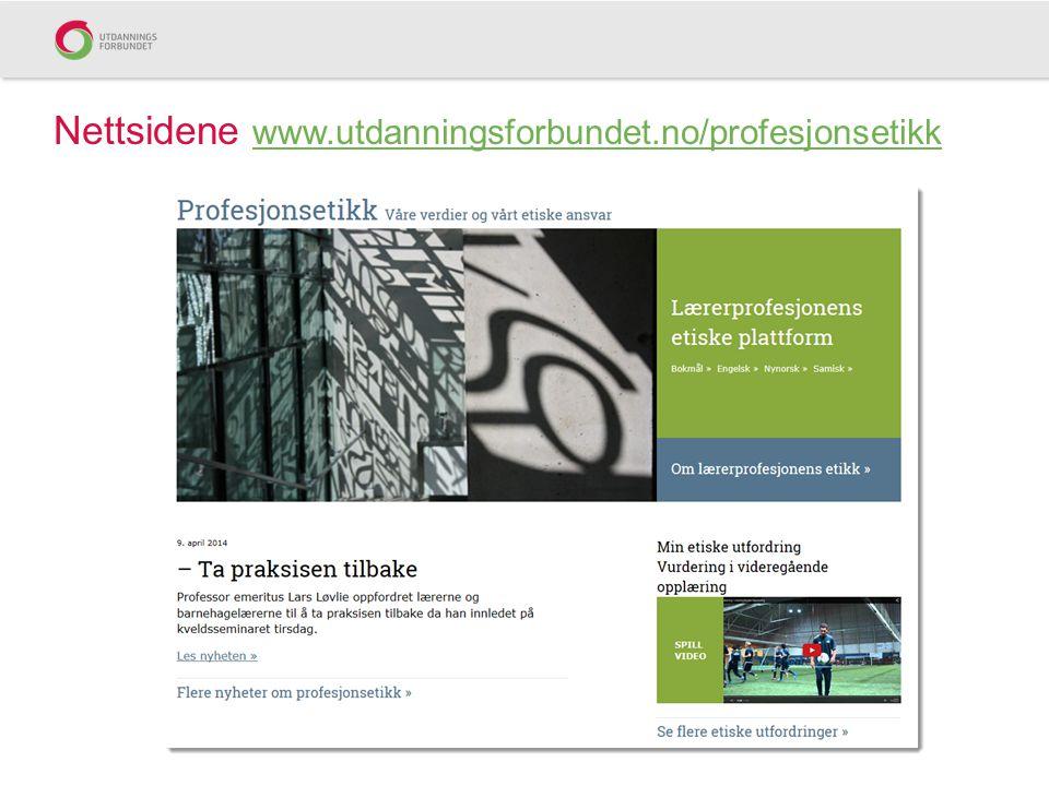 Nettsidene www.utdanningsforbundet.no/profesjonsetikk www.utdanningsforbundet.no/profesjonsetikk