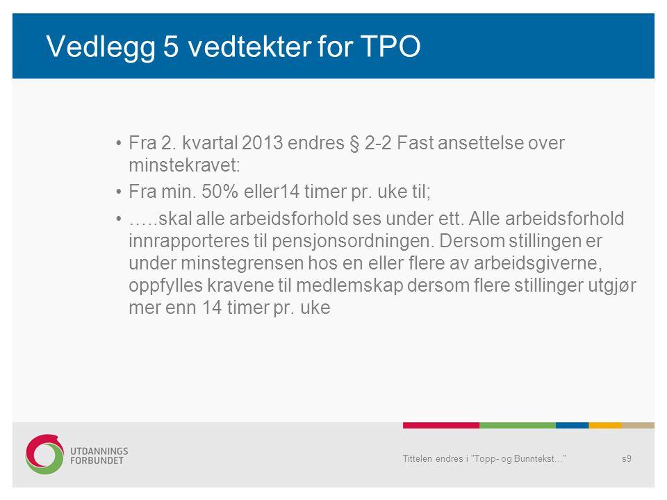Vedlegg 5 vedtekter for TPO Fra 2.