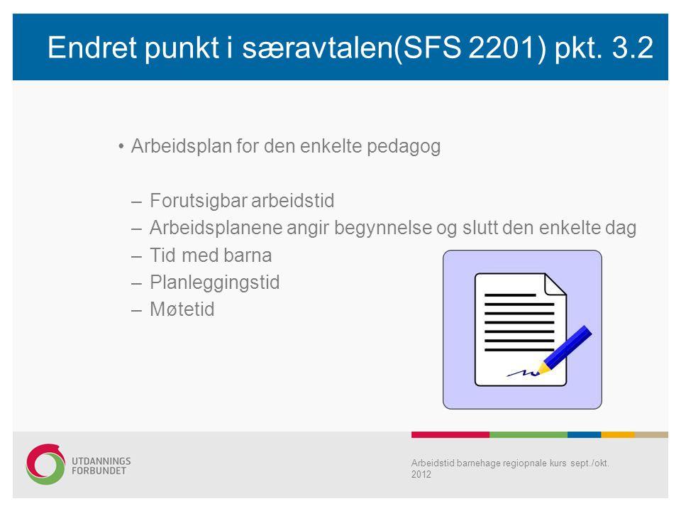 Endret punkt i særavtalen(SFS 2201) pkt. 3.2 Arbeidsplan for den enkelte pedagog – Forutsigbar arbeidstid – Arbeidsplanene angir begynnelse og slutt d