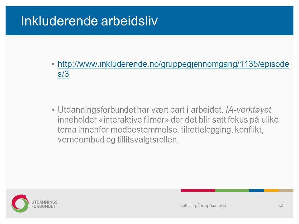 Inkluderende arbeidsliv http://www.inkluderende.no/gruppegjennomgang/1135/episode s/3http://www.inkluderende.no/gruppegjennomgang/1135/episode s/3 Utd