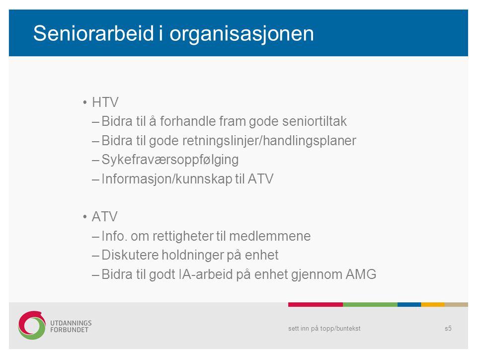 Seniorarbeid i organisasjonen HTV –Bidra til å forhandle fram gode seniortiltak –Bidra til gode retningslinjer/handlingsplaner –Sykefraværsoppfølging