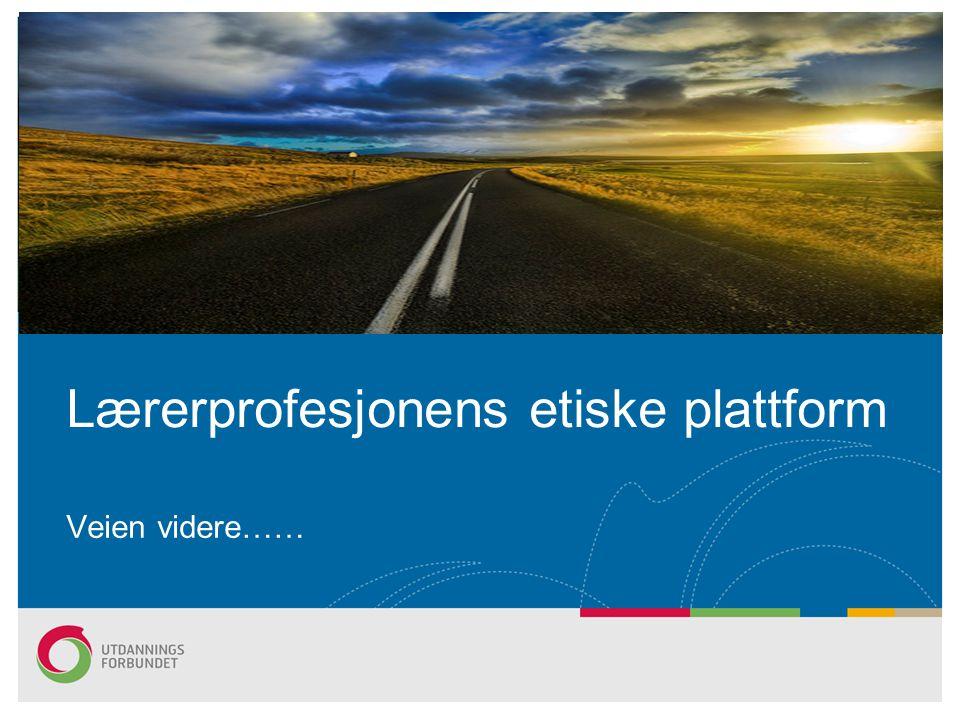 Profesjonsetikk – strategiplan Lærerprofesjonens etiske plattform 08082013 Utredning av profesjonsetisk råd Følge- og sluttevaluering av utviklingsarbeidet s12