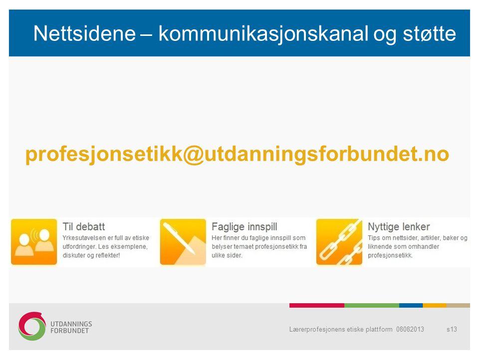 Nettsidene – kommunikasjonskanal og støtte Lærerprofesjonens etiske plattform 08082013s13 profesjonsetikk@utdanningsforbundet.no