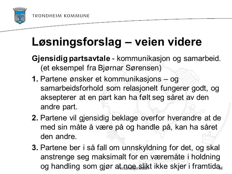 Løsningsforslag – veien videre Gjensidig partsavtale - kommunikasjon og samarbeid. (et eksempel fra Bjørnar Sørensen) 1. Partene ønsker et kommunikasj