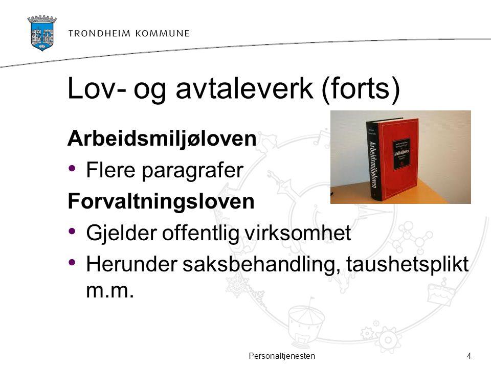 Lov- og avtaleverk (forts.) Retningslinjer i Trondheim kommune Konflikthåndtering: https://intranett.trondheim.kommune.no/ content.ap?contentId=1130877069&co ntextId=1130853625 https://intranett.trondheim.kommune.no/ content.ap?contentId=1130877069&co ntextId=1130853625 Personaltjenesten5