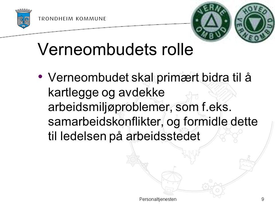 Verneombudets rolle Verneombudet skal primært bidra til å kartlegge og avdekke arbeidsmiljøproblemer, som f.eks. samarbeidskonflikter, og formidle det