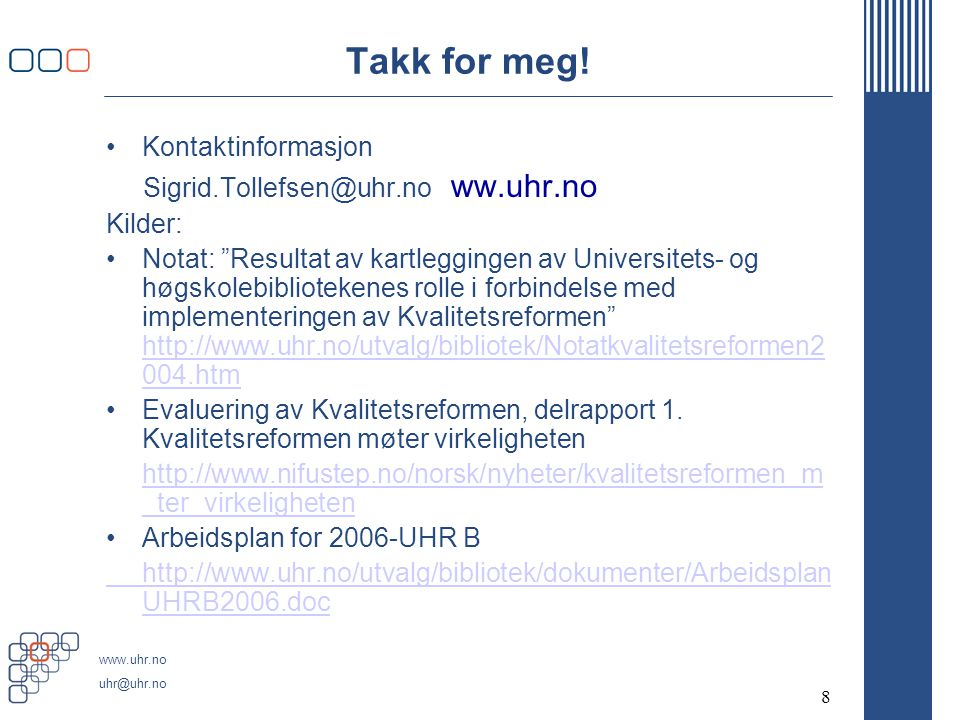 www.uhr.no uhr@uhr.no 8 Takk for meg.