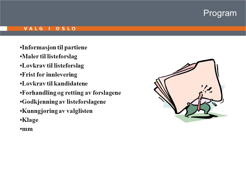 Program Informasjon til partiene Maler til listeforslag Lovkrav til listeforslag Frist for innlevering Lovkrav til kandidatene Forhandling og retting