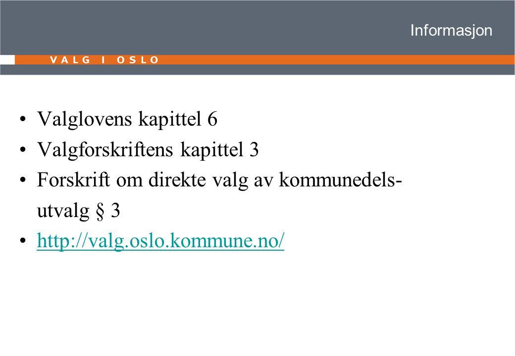 Valgstyrets behandling Valgstyret i Oslo skal innen 1.