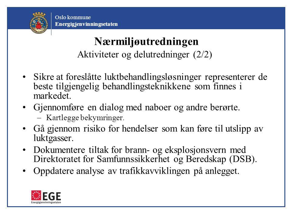 Oslo kommune Energigjenvinningsetaten Nærmiljøutredningen Aktiviteter og delutredninger (2/2) Sikre at foreslåtte luktbehandlingsløsninger representer