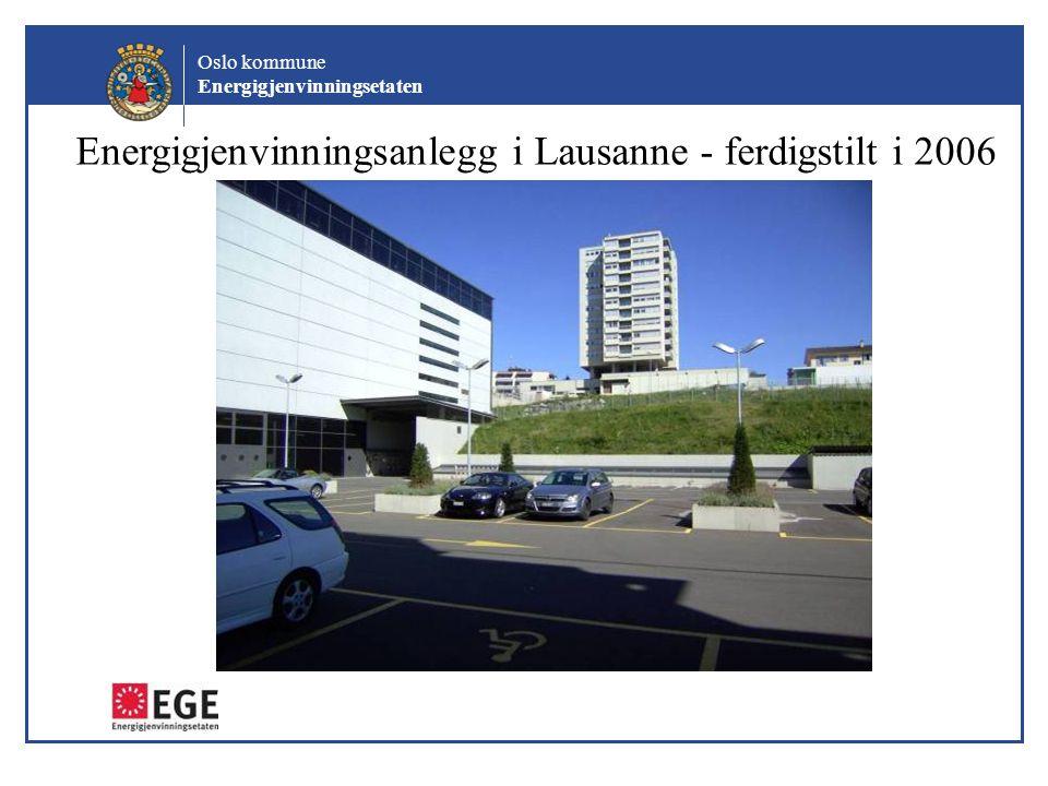 Oslo kommune Energigjenvinningsetaten Energigjenvinningsanlegg i Lausanne - ferdigstilt i 2006