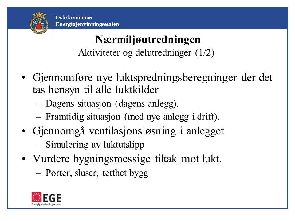 Oslo kommune Energigjenvinningsetaten Nærmiljøutredningen Aktiviteter og delutredninger (2/2) Sikre at foreslåtte luktbehandlingsløsninger representerer de beste tilgjengelig behandlingsteknikkene som finnes i markedet.