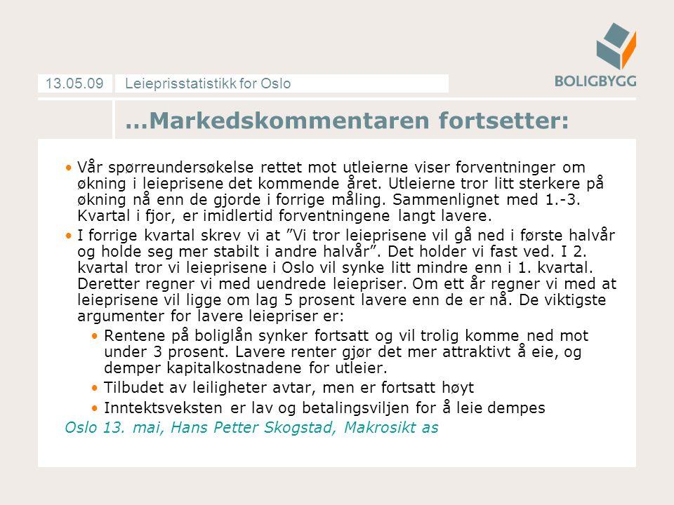 Leieprisstatistikk for Oslo13.05.09 …Markedskommentaren fortsetter: Vår spørreundersøkelse rettet mot utleierne viser forventninger om økning i leiepr