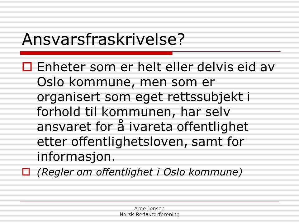 Omfattes Omfattes ikke  Oslo Sporveier  Stor-Oslo Lokaltrafikk A/S  A/L Motorvegfinans  Kontoret for næringslivet i Volda  Sund vatn og avluap A/