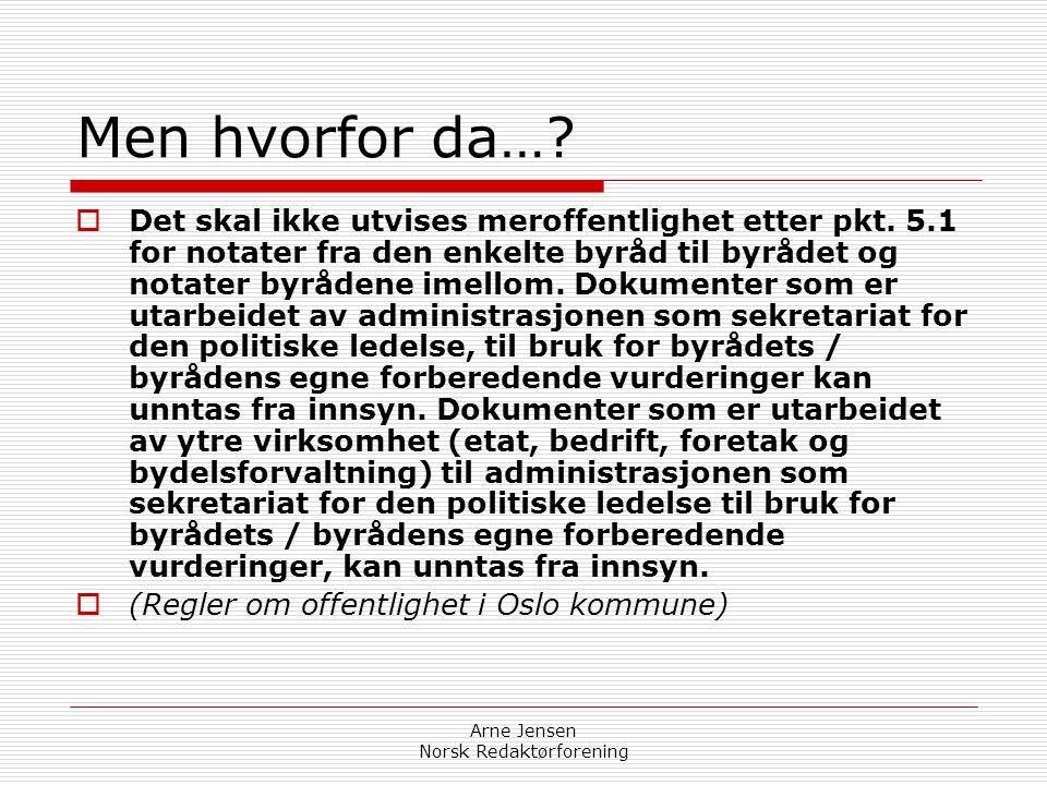 """Arne Jensen Norsk Redaktørforening …og i tråd med… """" Komiteen finner det naturlig å presisere at unntakshjemmelen for interne arbeidsdokumenter ikke m"""