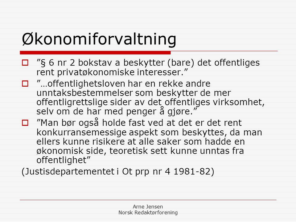 Arne Jensen Norsk Redaktørforening § 6. Unntak på grunn av dokumentets innhold  Følgende dokumenter kan unntas fra offentlighet:  1) Dokument som in