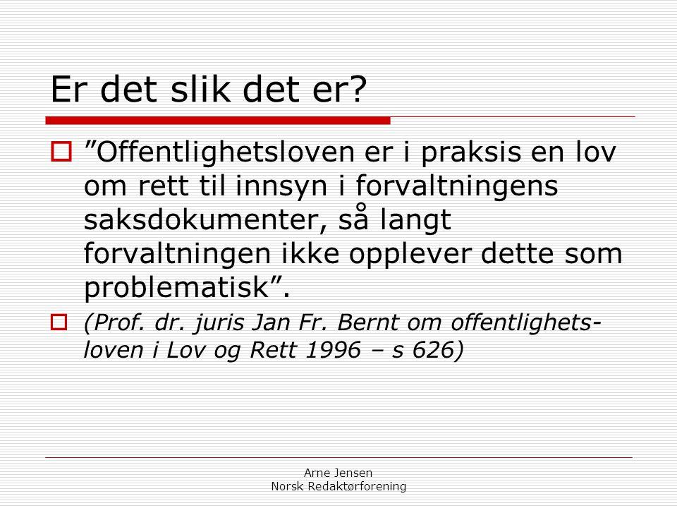 Arne Jensen Norsk Redaktørforening Er det slik det er.
