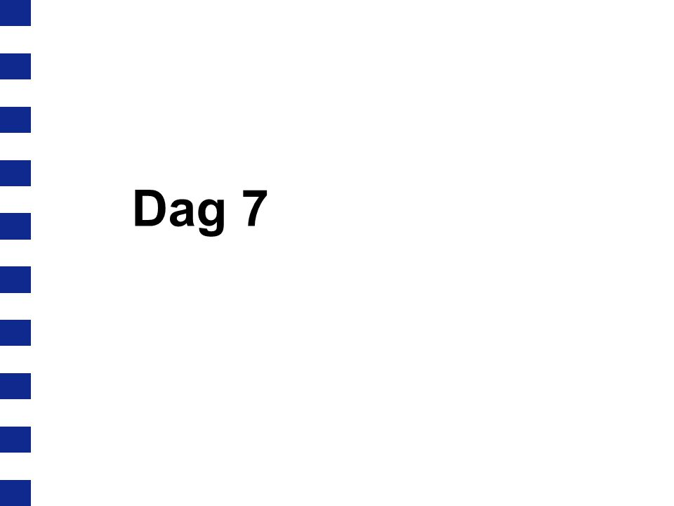 Dag 7