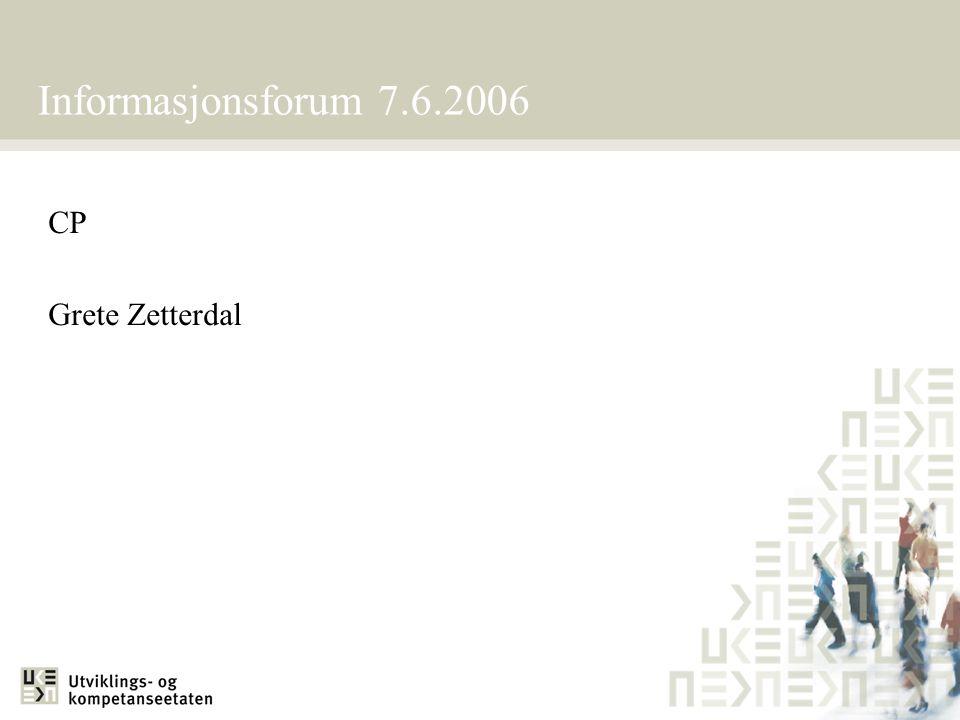 Informasjonsforum 7.6.2006 CP Grete Zetterdal