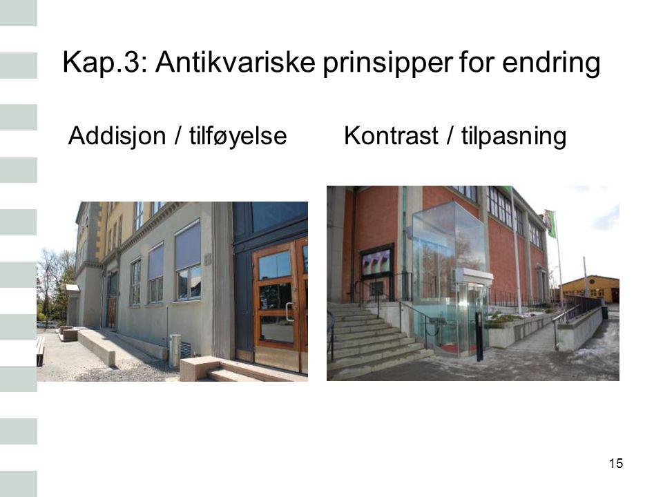 Kap.3: Antikvariske prinsipper for endring Addisjon / tilføyelseKontrast / tilpasning 15