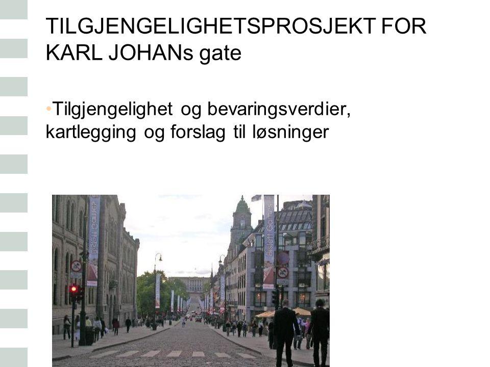 TILGJENGELIGHETSPROSJEKT FOR KARL JOHANs gate Tilgjengelighet og bevaringsverdier, kartlegging og forslag til løsninger