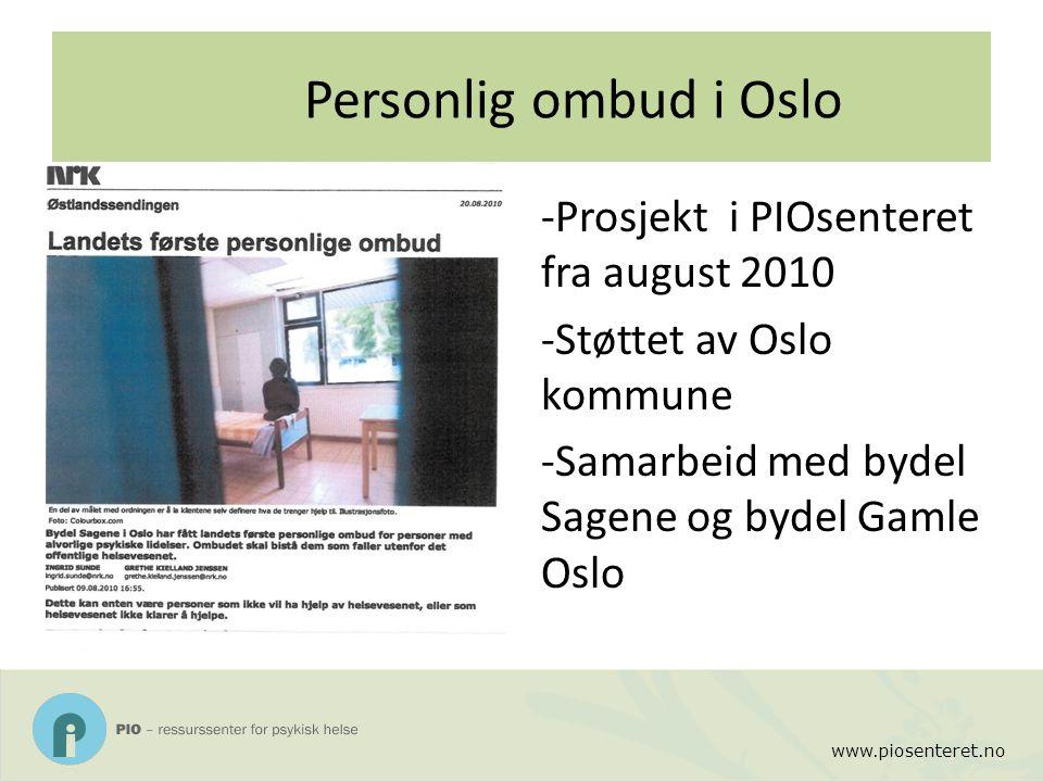 www.piosenteret.no Personlig ombud er en støtte for personer med psykisk funksjonsnedsettelse.