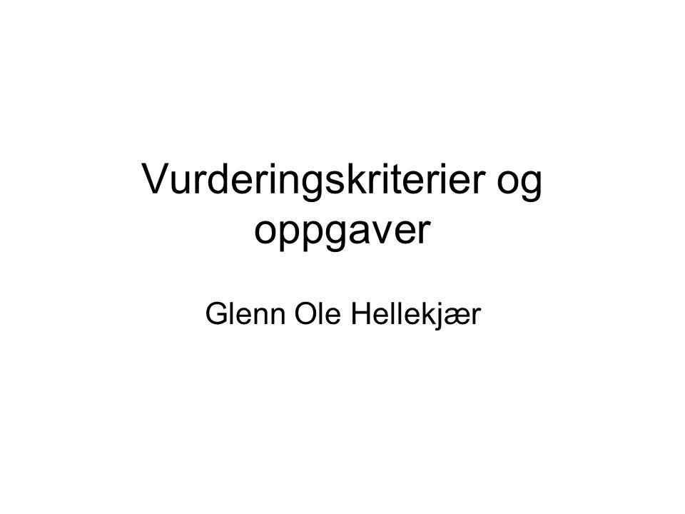 Vurderingskriterier og oppgaver Glenn Ole Hellekjær
