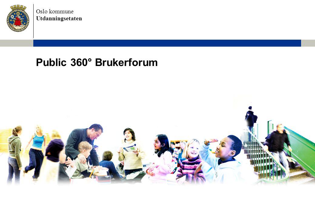 Oslo kommune Utdanningsetaten Public 360° Brukerforum