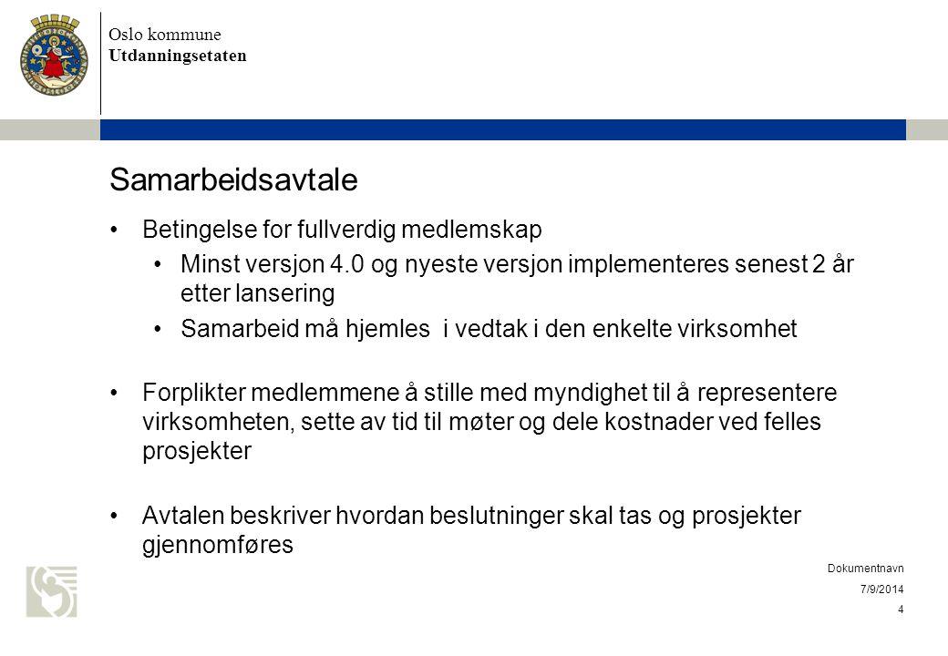 Oslo kommune Utdanningsetaten Samarbeidsavtale Betingelse for fullverdig medlemskap Minst versjon 4.0 og nyeste versjon implementeres senest 2 år ette
