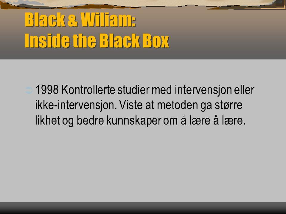 Black & Wiliam: Inside the Black Box  1998 Kontrollerte studier med intervensjon eller ikke-intervensjon. Viste at metoden ga større likhet og bedre