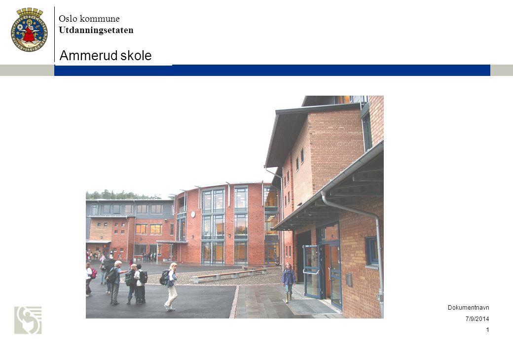 Oslo kommune Utdanningsetaten Skolens navn settes inn her 7/9/2014 Dokumentnavn 1 Ammerud skole