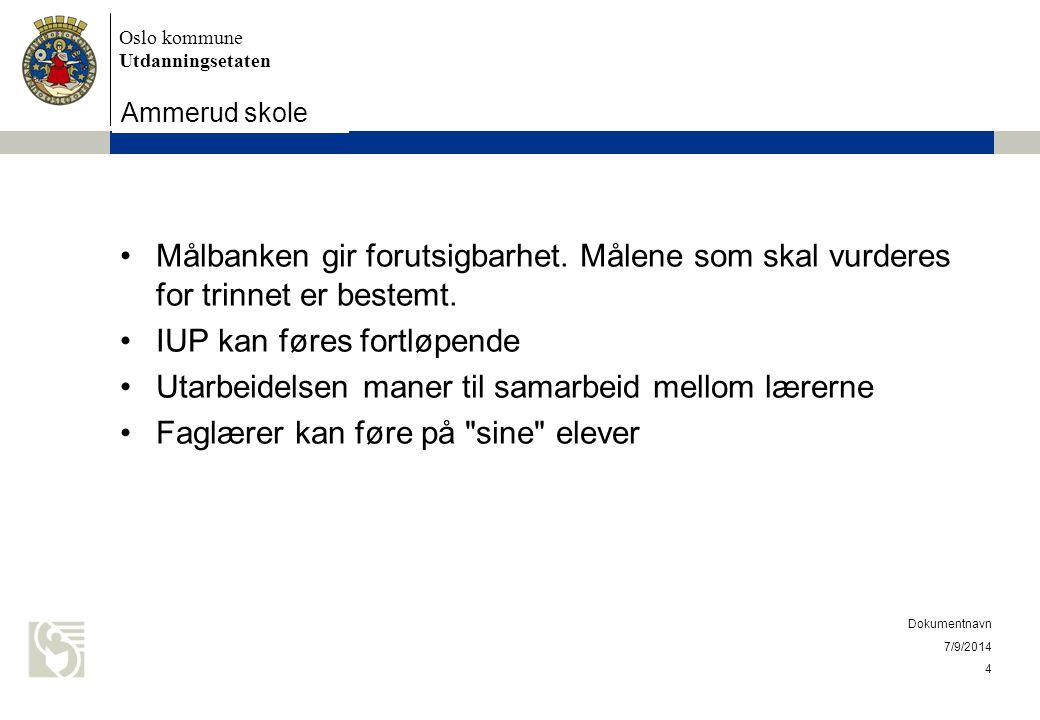 Oslo kommune Utdanningsetaten Skolens navn settes inn her 7/9/2014 Dokumentnavn 4 Målbanken gir forutsigbarhet.