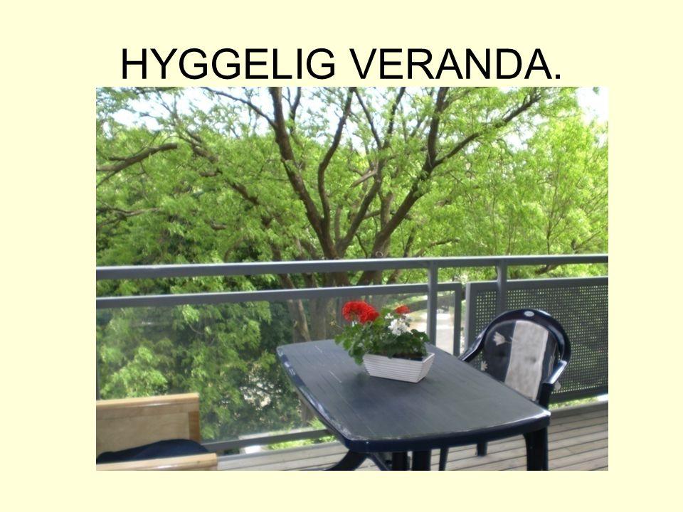 HYGGELIG VERANDA.