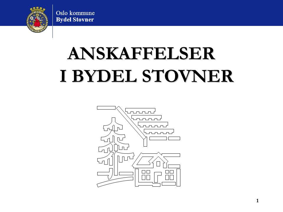 Oslo kommune Bydel Stovner 1 ANSKAFFELSER I BYDEL STOVNER