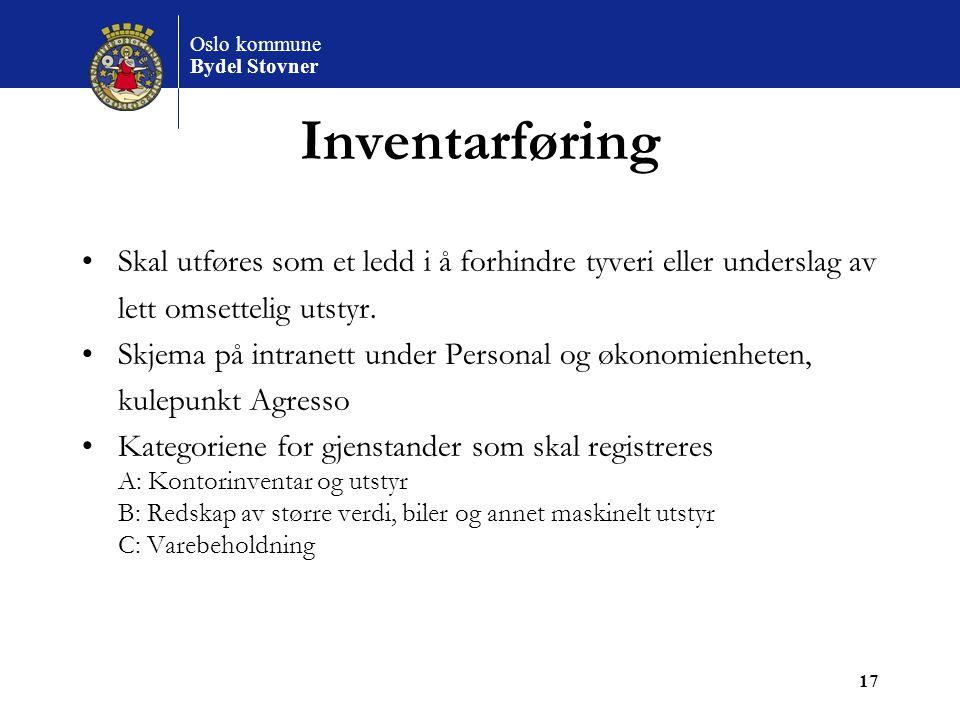 Oslo kommune Bydel Stovner 17 Inventarføring Skal utføres som et ledd i å forhindre tyveri eller underslag av lett omsettelig utstyr. Skjema på intran