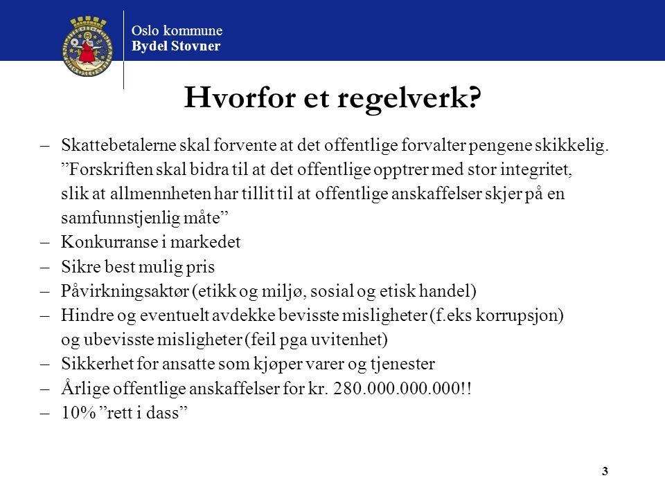 """Oslo kommune Bydel Stovner 3 Hvorfor et regelverk? –Skattebetalerne skal forvente at det offentlige forvalter pengene skikkelig. """"Forskriften skal bid"""