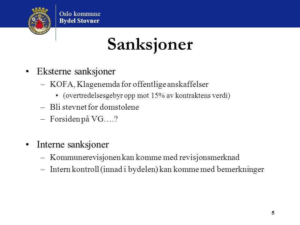 Oslo kommune Bydel Stovner 5 Sanksjoner Eksterne sanksjoner –KOFA, Klagenemda for offentlige anskaffelser (overtredelsesgebyr opp mot 15% av kontrakte