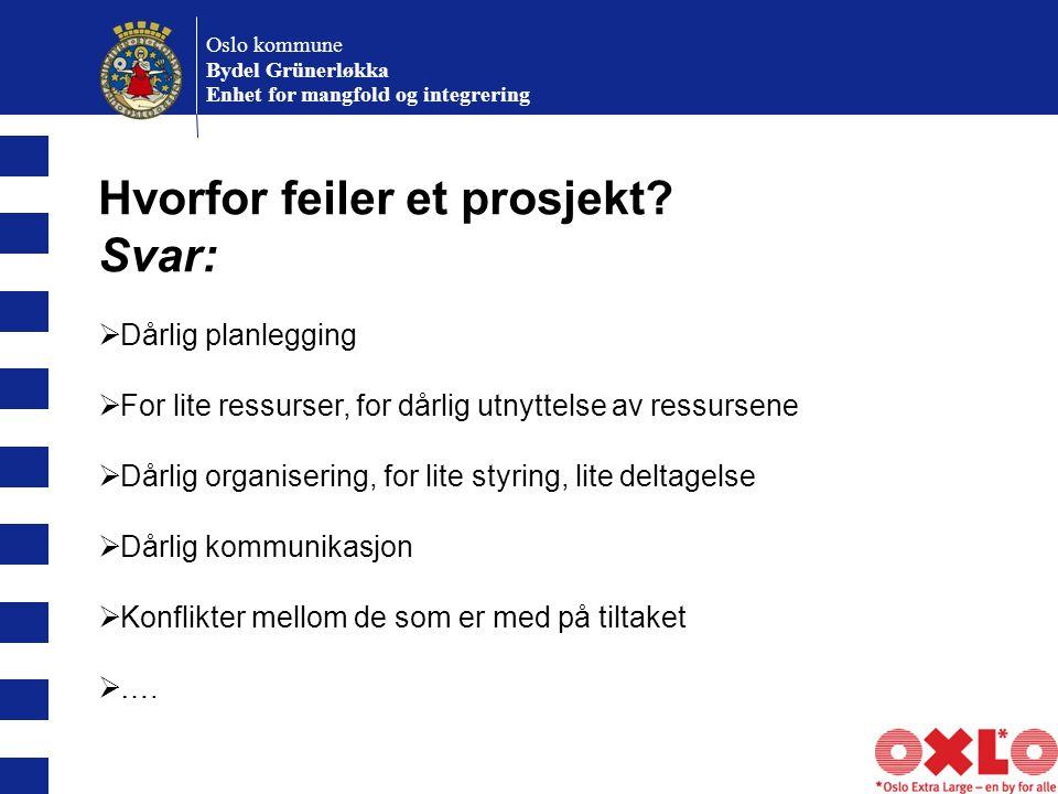 Oslo kommune Bydel Grünerløkka Enhet for mangfold og integrering Hvorfor feiler et prosjekt.
