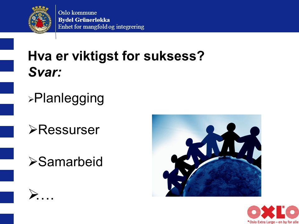 Oslo kommune Bydel Grünerløkka Enhet for mangfold og integrering Hva er viktigst for suksess.