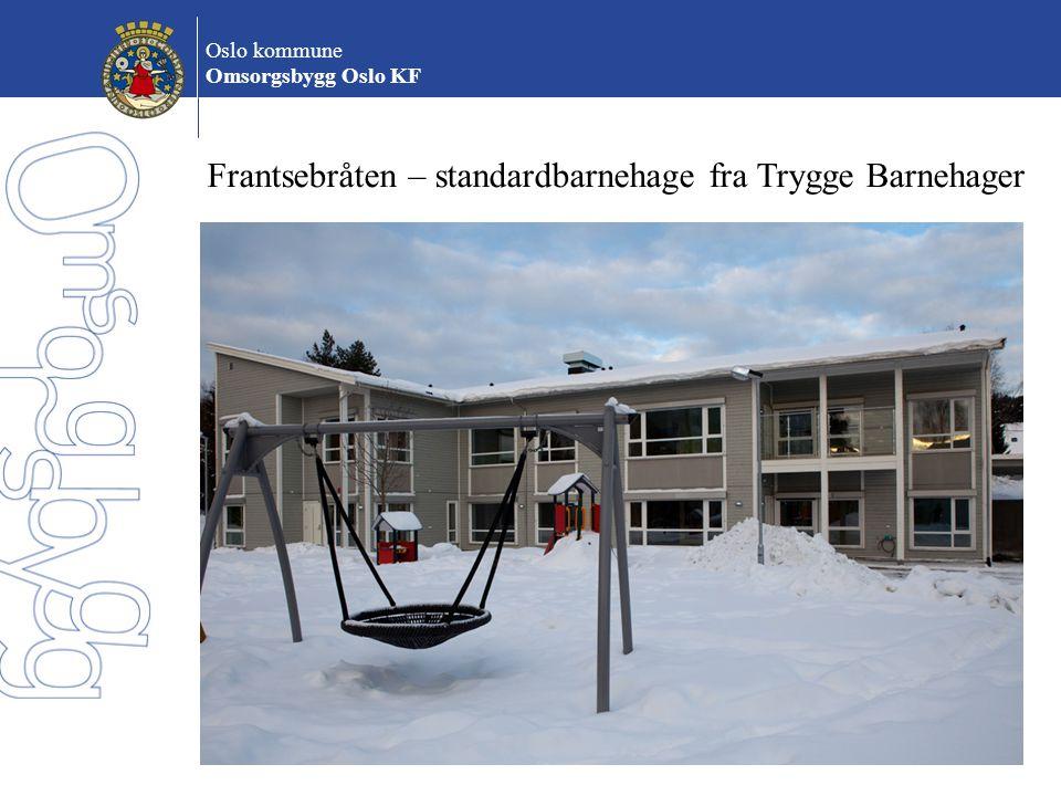 Oslo kommune Omsorgsbygg Oslo KF Frantsebråten – standardbarnehage fra Trygge Barnehager