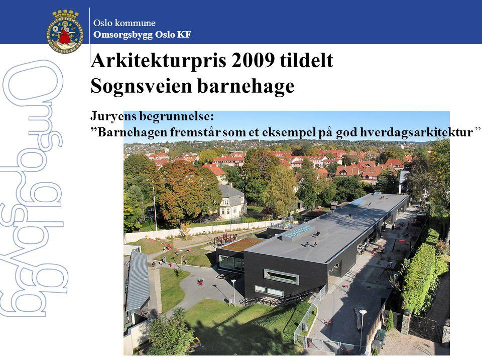 """Oslo kommune Omsorgsbygg Oslo KF Arkitekturpris 2009 tildelt Sognsveien barnehage Juryens begrunnelse: """"Barnehagen fremstår som et eksempel på god hve"""