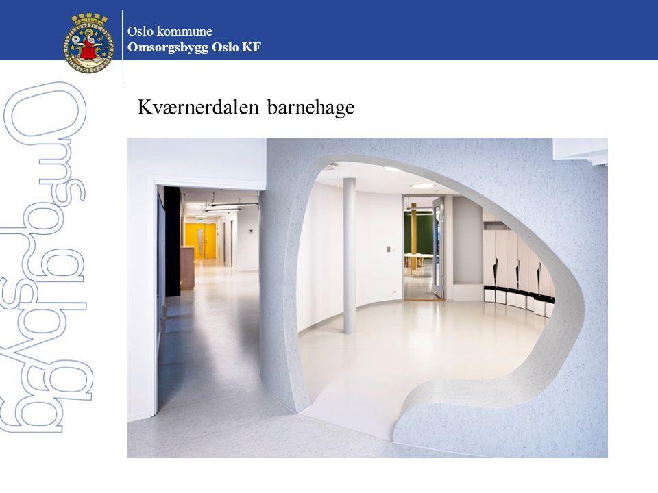 Oslo kommune Omsorgsbygg Oslo KF Kværnerdalen barnehage