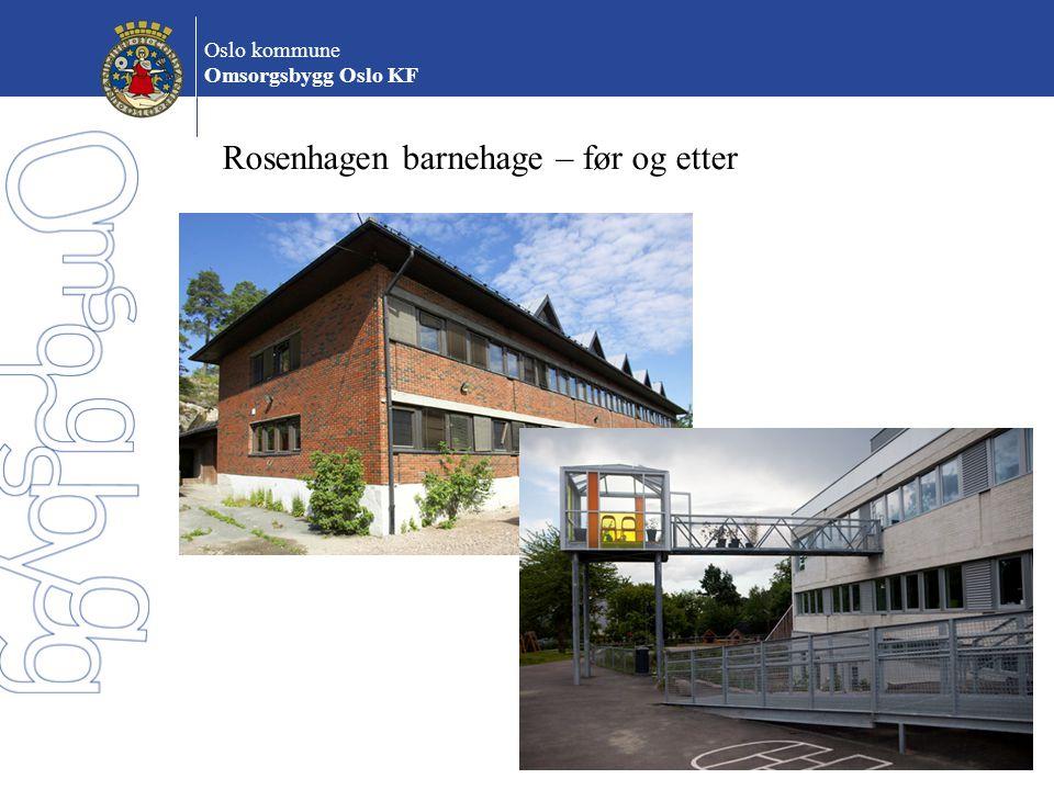 Oslo kommune Omsorgsbygg Oslo KF Rosenhagen barnehage – før og etter
