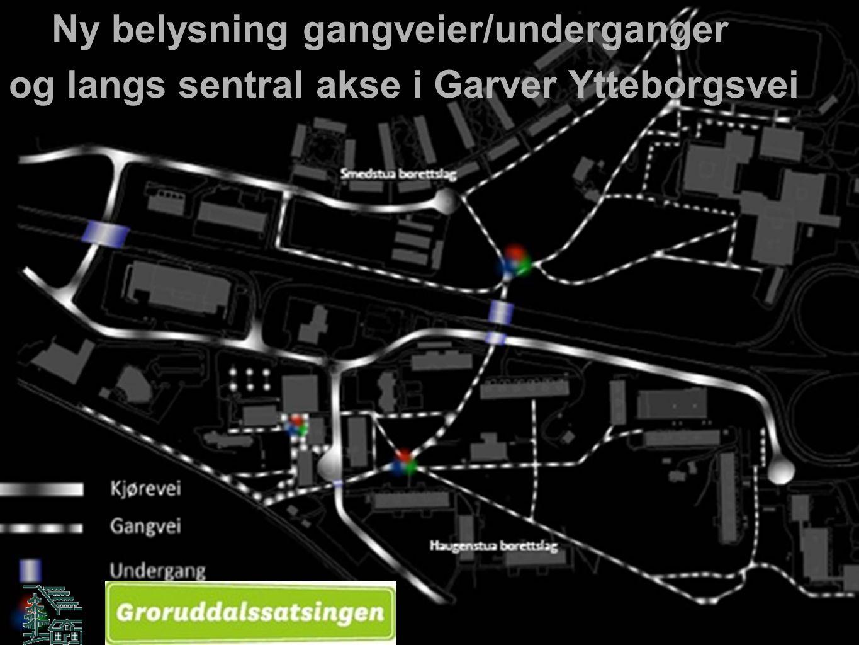 Ny belysning gangveier/underganger og langs sentral akse i Garver Ytteborgsvei
