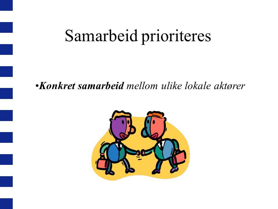 Samarbeid prioriteres Konkret samarbeid mellom ulike lokale aktører