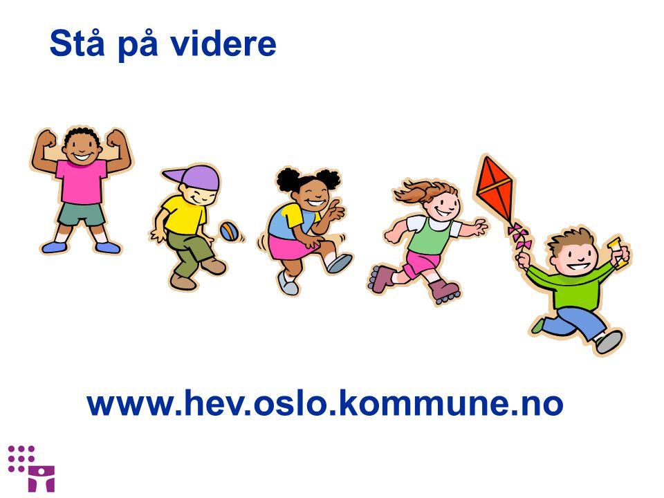 Stå på videre www.hev.oslo.kommune.no