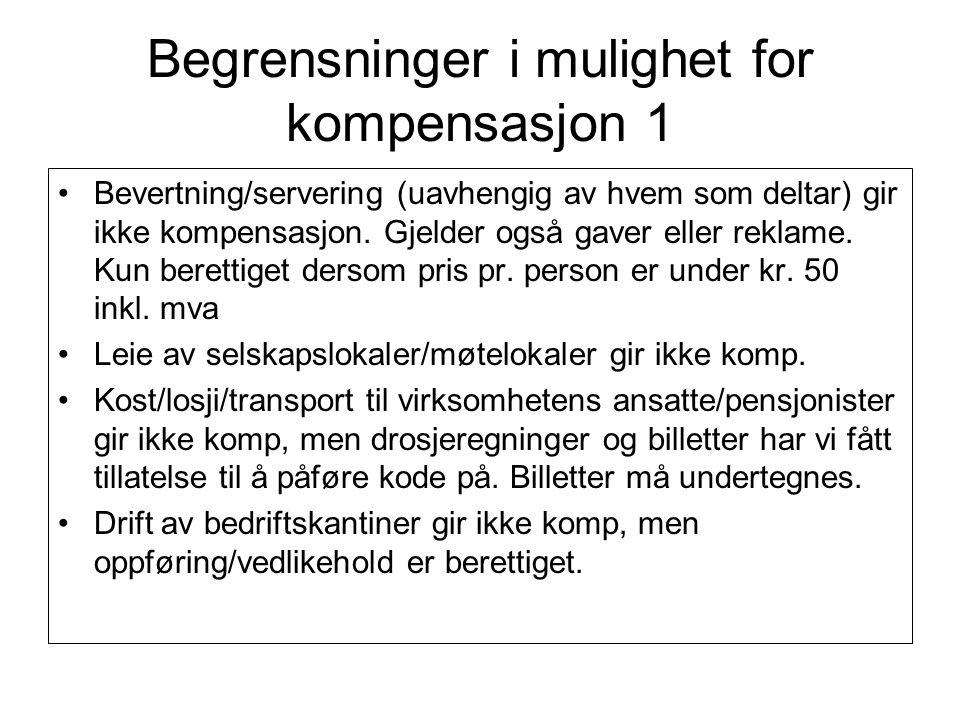 Begrensninger i mulighet for kompensasjon 1 Bevertning/servering (uavhengig av hvem som deltar) gir ikke kompensasjon. Gjelder også gaver eller reklam