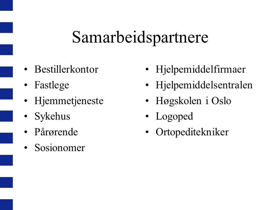 Samarbeidspartnere Bestillerkontor Fastlege Hjemmetjeneste Sykehus Pårørende Sosionomer Hjelpemiddelfirmaer Hjelpemiddelsentralen Høgskolen i Oslo Log