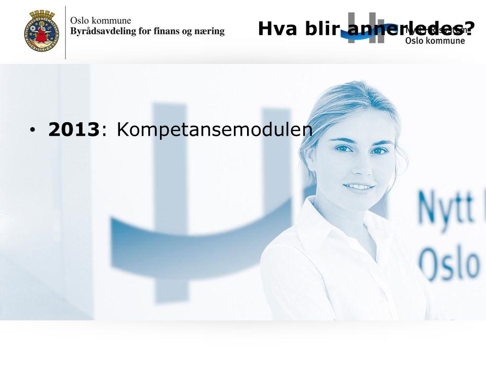 2013: Kompetansemodulen Hva blir annerledes?